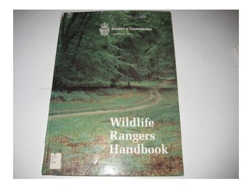 Wildlife Rangers Handbook by Great Britain: Forestry Commission