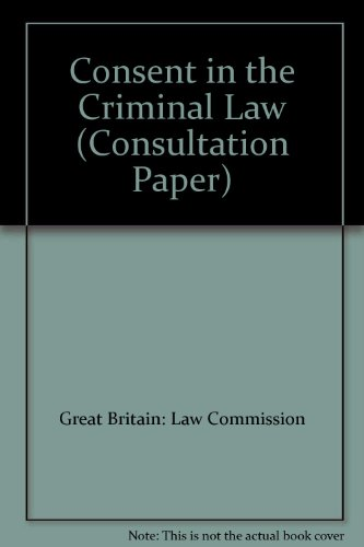 Consent in the Criminal Law By Great Britain: Law Commission