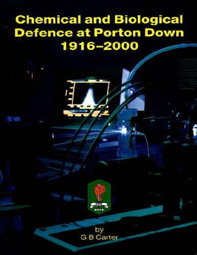 Chemical and Biological Defence at Porton Down, 1916-2000 By G.B. Carter