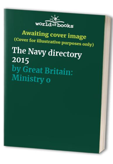 The Navy directory 2015 By Great Britain: Ministry of Defence (Navy)