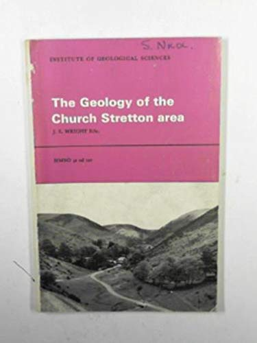 Geology of the Church Stretton Area By J.E. Wright