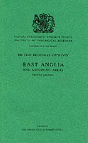 East Anglia and Adjoining Areas (Regional Geology Guides) By C.P. Chatwin