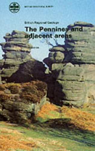 The Pennines and Adjacent Areas By British Geological Survey