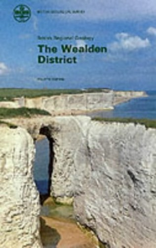 The Wealden District (British Regional Geology) By British Geological Survey