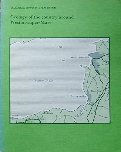 Geology of the Country Around Weston-super-Mare By A. Whittaker