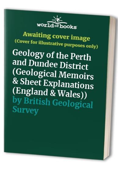 Geology of the Perth and Dundee District By M. Armstrong