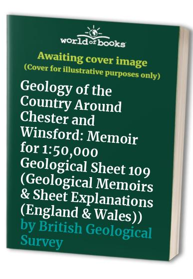 Geology of the Country Around Chester and Winsford By J.R. Earp