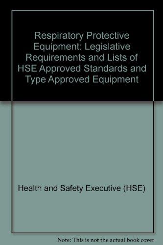 Respiratory Protective Equipment By Health and Safety Executive (HSE)