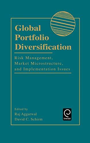 Global Portfolio Diversification: Risk Management, Market Microstructure, and Implementation Issues (Economic Theory, Econometrics, and Mathematical Economics)