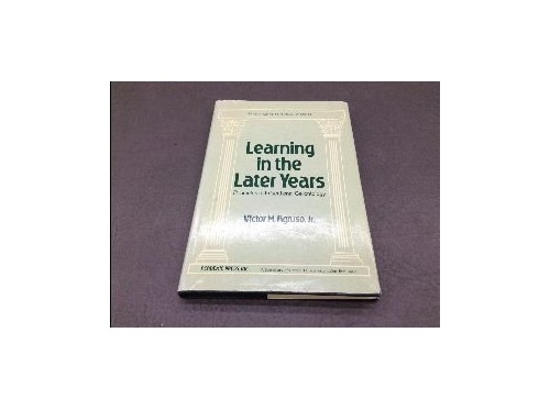 Learning in the Later Years By V.M. Agruso
