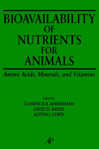 Bioavailability of Nutrients for Animals By Clarence B. Ammerman (University of Florida, Gainesville, U.S.A.)