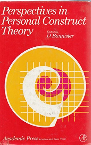 Perspectives in Personal Construct Theory By Edited by Donald Bannister
