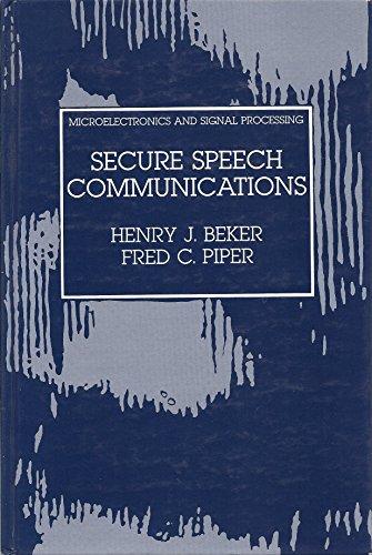 Secure Speech Communications By Henry J. Beker