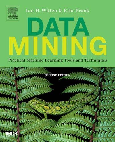 Data Mining By Ian H. Witten (Professor, Computer Science Department, University of Waikato, New Zealand.)