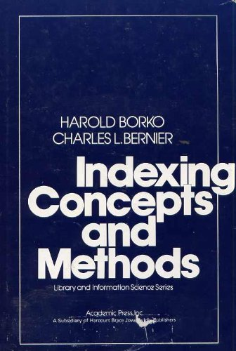 Indexing Concepts and Methods (Library and Information Science) by Edited by Harold Borko