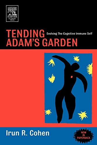 Tending Adam's Garden By Irun R. Cohen (The Weizman Institute of Science, Rehovot, Israel)