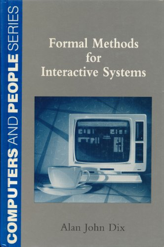 Formal Methods for Interactive Systems By Alan Dix