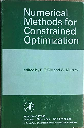 Numerical Methods for Constrained Optimization By Philip Edward Gill