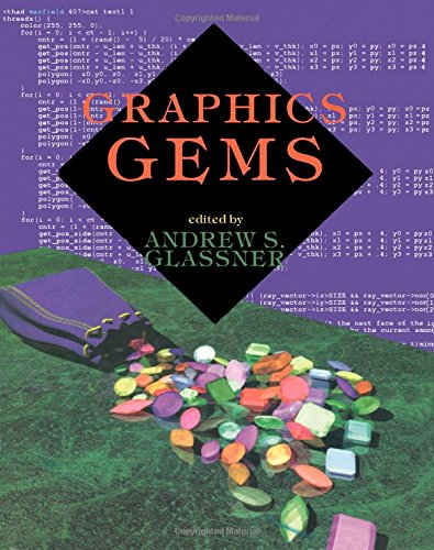 Graphics Gems (Graphics Gems - IBM) By Edited by Andrew S. Glassner (Xerox PARC, Palo Alto, California)