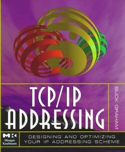 TCP/IP Addressing By Buck Graham