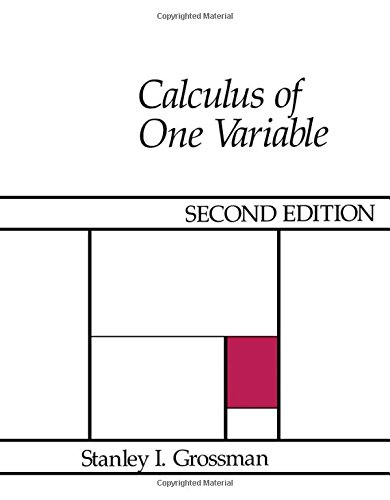 Calculus of One Variable By Stanley I. Grossman
