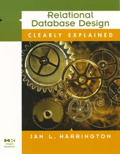 Relational Database Design Clearly Explained By Jan L. Harrington