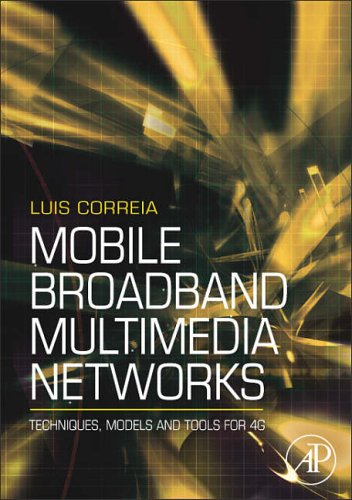 Mobile Broadband Multimedia Networks By Luis M. Correia (IST - Technical University of Lisbon, Portugal)