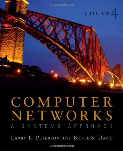 Computer Networks ISE: A Systems Approach (The Morgan Kaufmann Series in Networking) By Larry L. Peterson (Robert E. Kahn Professor of Computer Science, Princeton University<br>Vice President and Chief Scientist, Verivue, Inc)