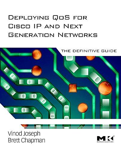 Deploying QoS for Cisco IP and Next Generation Networks By Vinod Joseph (Juniper, UK)