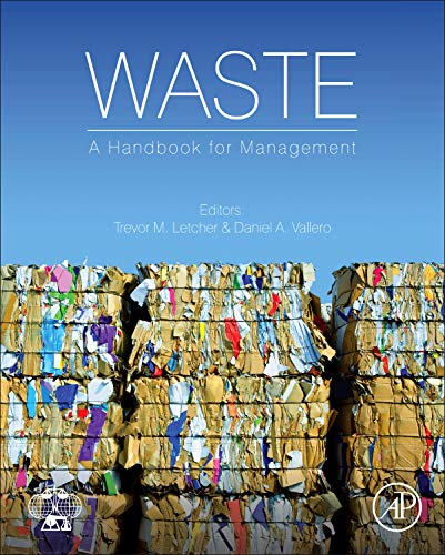 Waste By Edited by Trevor M. Letcher (Emeritus Professor, School of Chemistry, University of KwaZulu-Natal, Durban, South Africa)