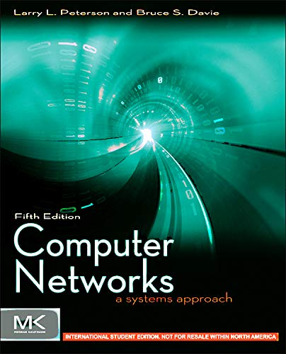 Computer Networks ISE By Larry L. Peterson (Robert E. Kahn Professor of Computer Science, Princeton University<br>Vice President and Chief Scientist, Verivue, Inc)