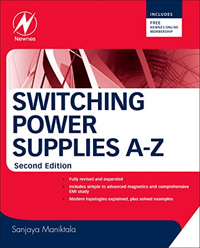 Switching Power Supplies A - Z By Sanjaya Maniktala (CTO and Co-Founder, Chargedge, CA, USA)