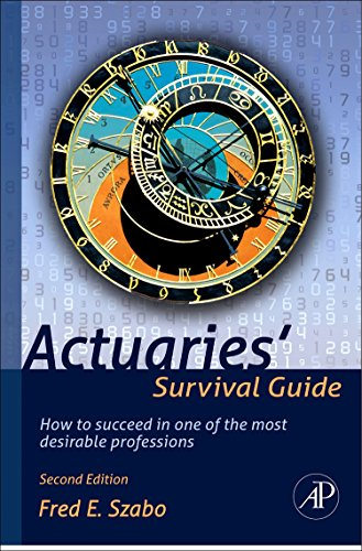 Actuaries' Survival Guide By Fred Szabo (Department of Mathematics, Concordia University, Montreal, Quebec, Canada)