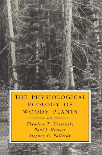 The Physiological Ecology of Woody Plants By T.T. Kozlowski