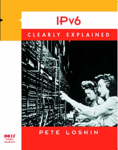 IPv6 Clearly Explained By Peter Loshin