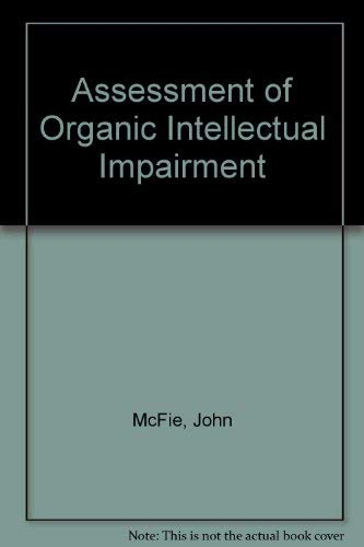 Assessment of Organic Intellectual Impairment By John McFie