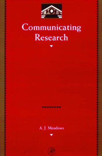 Communicating Research By A. J. Meadows