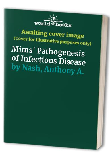 Mims' Pathogenesis of Infectious Disease By Anthony A. Nash (University of Edinburgh)