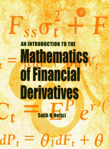 An Introduction to the Mathematics of Financial Derivatives By Salih N. Neftci