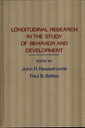 Longitudinal Methodology in the Study of Behaviour and Development By Edited by John R. Nesselroade