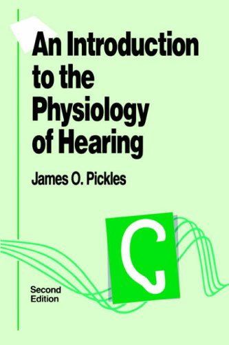An Introduction to the Physiology of Hearing By James Pickles