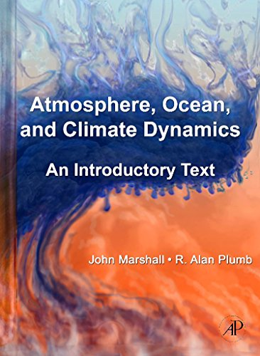 Atmosphere, Ocean and Climate Dynamics: An Introductory Text: 93 (International Geophysics (Hardcover)) By John Marshall