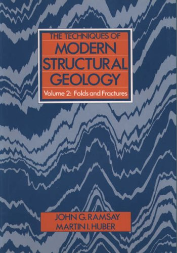 The Techniques of Modern Structural Geology: Folds and Fractures: Vol.2 By John G. Ramsay (Geologisches Institut, ETH)