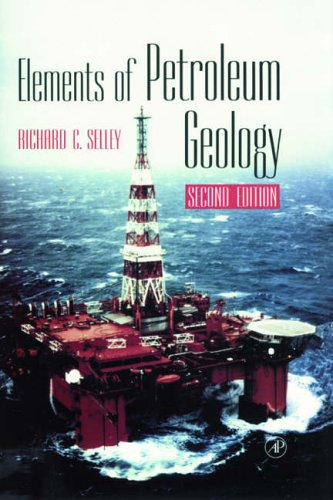 Elements of Petroleum Geology by R.C. Selley