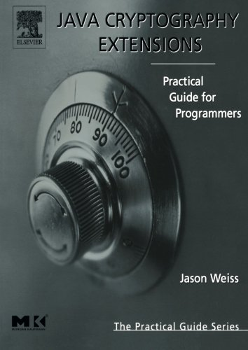 Java Cryptography Extensions By Jason R. Weiss (Sybase Inc., Dublin, CA)