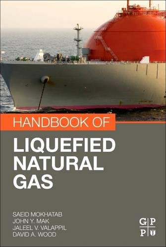 Handbook of Liquefied Natural Gas By Saeid Mokhatab (Gas Processing Consultant, Canada)