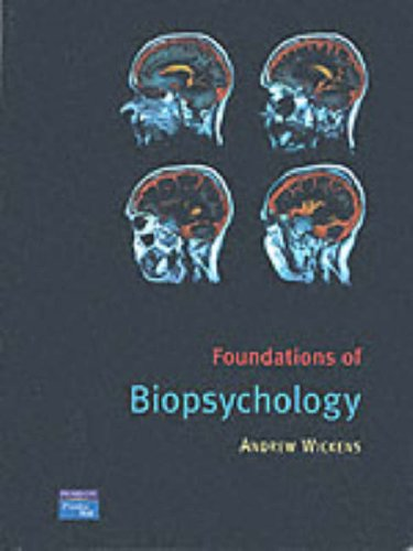 Foundations of Biopsychology By Andrew Wickens