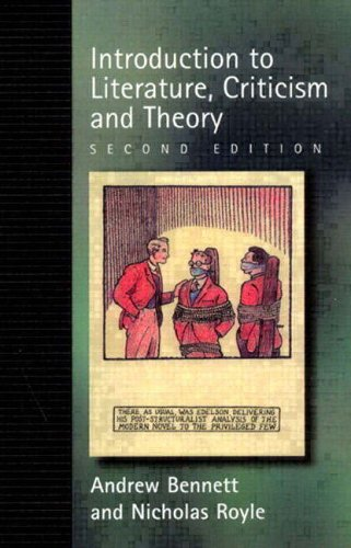 An Introduction to Literature Criticism and Theory By Andrew Bennett