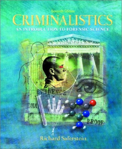 Criminalistics: An Introduction to Forensic Science: United States Edition By Richard Saferstein