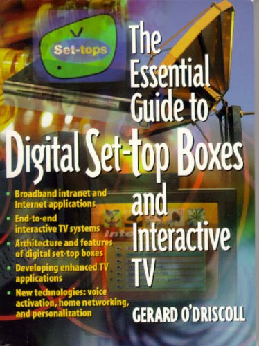 The Essential Guide to Digital Set-Top Boxes and Interactive TV (Essential Guides (Prentice Hall)) By Gerard O'Driscoll